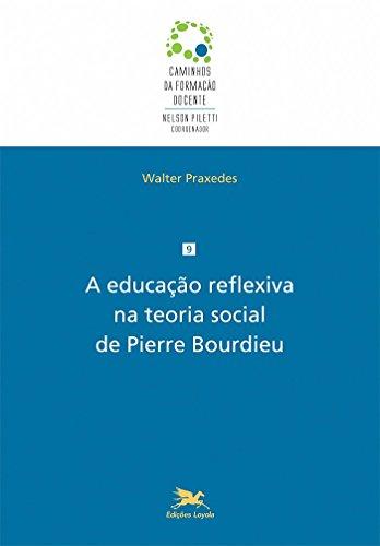 9788515043248: A Educação Reflexiva na Teoria Social de Pierre Bourdieu