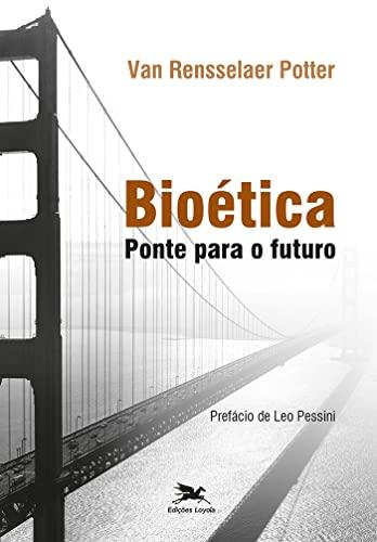 9788515043927: Bioética. Ponte Para o Futuro (Em Portuguese do Brasil)