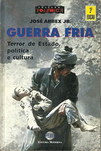9788516016463: Guerra fria: Terror de estado, politica e cultura (Colecao Polemica) (Portuguese Edition)