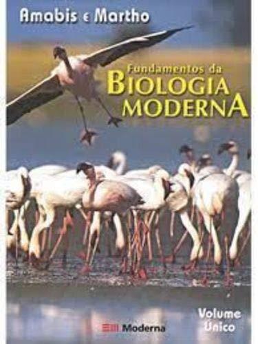 Fundamentos da Biologia Moderna - Volume ?nico - 2 Grau
