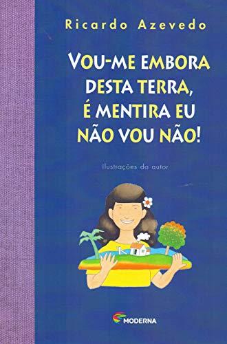 9788516057312: Vou-Me Embora Desta Terra , É Mentira Eu Não Vou Não! (Em Portuguese do Brasil)