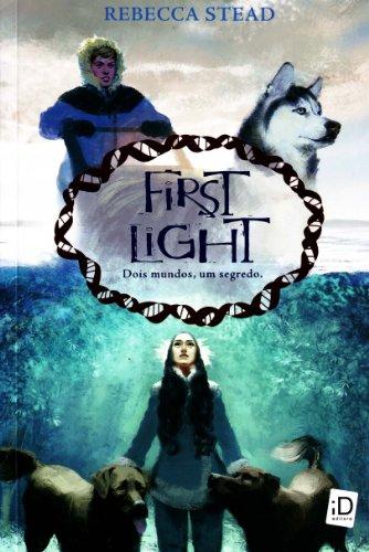 9788516067519: First Light. Dois Mundos, Um Segredo (Em Portuguese do Brasil)