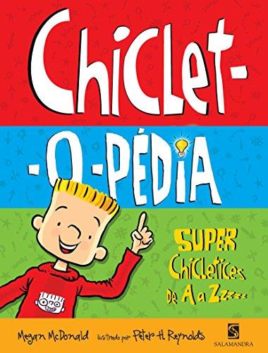 9788516069247: Chiclet-o-pédia. Super Chicletices de A a Z (Em Portuguese do Brasil)