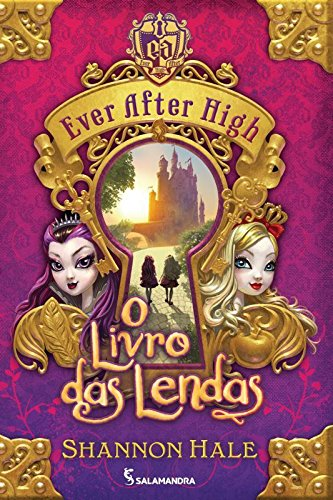 9788516093501: Ever After High: O Livro das Lendas (Em Portugues do Brasil)