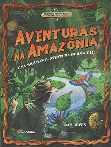 9788516096717: Aventuras na Amazônia. Uma Brilhante Aventura Biológica! - Coleção Jornada Científica (Em Portuguese do Brasil)