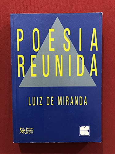 Poesia reunida, 1967-1992 (Portuguese Edition): Miranda, Luiz de