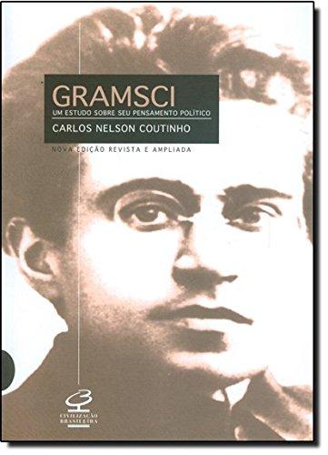 Gramsci. Um Estudo Sobre Seu Pensamento Pol?tico (Em Portuguese do Brasil): Carlos Nelson Coutinho