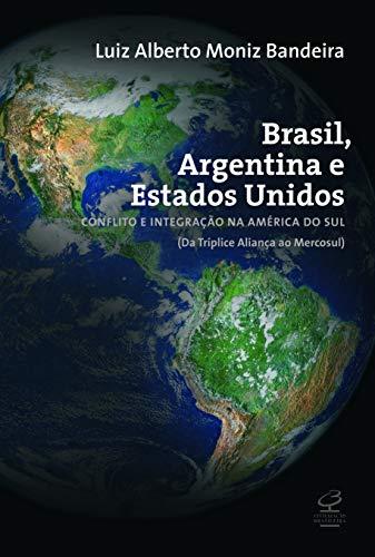 Brasil, Argentina e Estados Unidos : conflito: Bandeira, Luiz Alberto