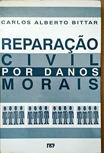 9788520311455: Reparacao civil por danos morais