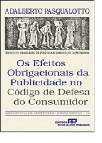 9788520315071: Os efeitos obrigacionais da publicidade no Código de defesa do consumidor (Biblioteca de direito do consumidor) (Portuguese Edition)