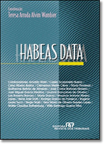Habeas data (Portuguese Edition): Teresa Arruda Alvim