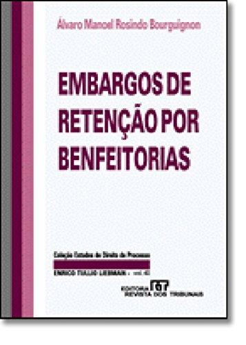 9788520316795: Embargos de retenção por benfeitorias: E outras questões relativas ao exercício judicial do direito de retenção por benfeitorias (Coleção ... Enrico Tullio Liebman) (Portuguese Edition)