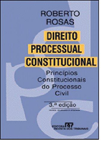 9788520317662: Direito processual constitucional: Principios constitucionais do processo civil (Portuguese Edition)