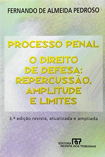 Processo penal: Repercussao, amplitude e limites (Portuguese: Pedroso, Fernando de