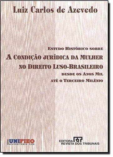 Estudo historico sobre a condicao juridica da: Azevedo, Luiz Carlos