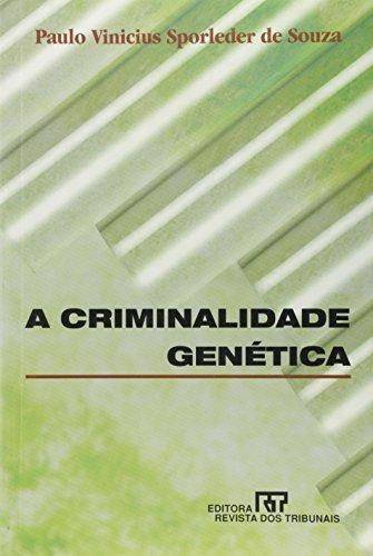 A criminalidade genetica (Portuguese Edition): Souza, Paulo Vinicius