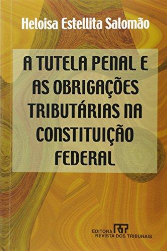 A tutela penal e as obrigacoes tributarias: Salomao, Heloisa Estellita