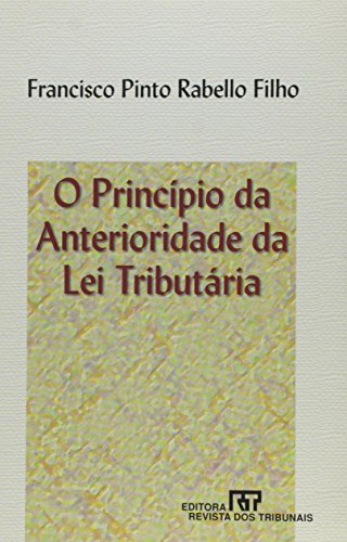 O principio da anterioridade da lei tributaria: Rabello Filho, Francisco