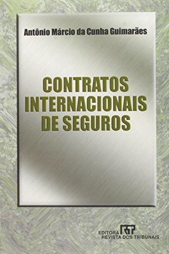 Contratos internacionais de seguros (Portuguese Edition): Guimaraes, Antonio Marcio