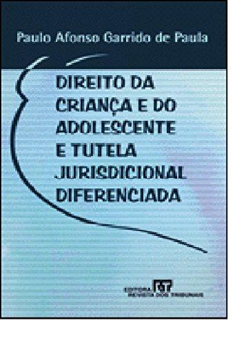 9788520322475: Direito da criança e do adolescente e tutela jurisdicional diferenciada (Portuguese Edition)