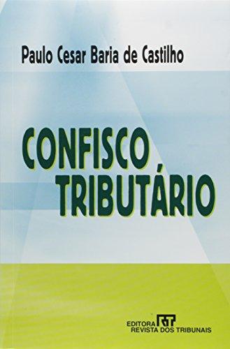 Confisco tributario (Portuguese Edition): Castilho, Paulo Cesar