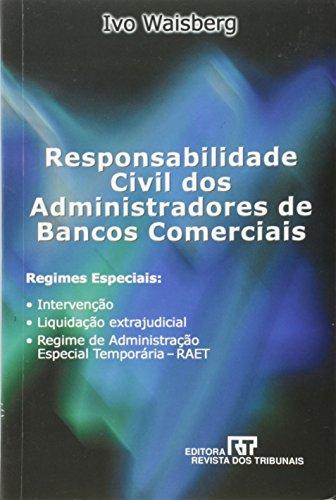 9788520322734: Responsabilidade civil dos administradores de bancos comerciais: Regimes especiais : intervencao, liquidacao extrajudicial e Regime de ... Temporaria-RAET (Portuguese Edition)