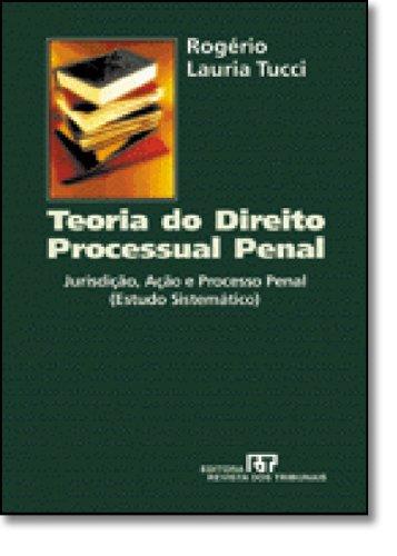 9788520323199: Teoria Do Direito Processual Penal: Jurisdic~ao AC~Ao E Processo Penal (Estudo Sistematico)