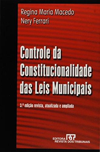 Controle Da Constitucionalidade Das Leis Municipais: Regina Maria Macedo