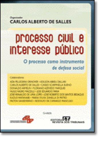 9788520324097: Processo Civil E Interesse Publico: O Processo Como Instrumento de Defesa Social