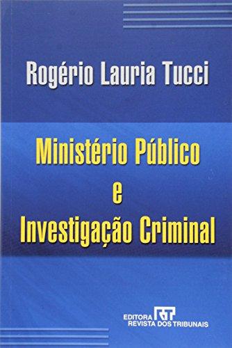 Ministerio Publico E Investigac~ao Criminal: Rogério Lauria Tucci
