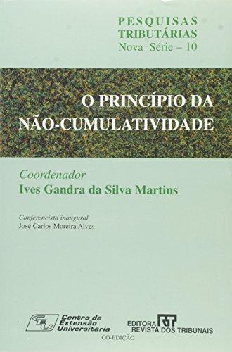 O Principio Da N~ao-Cumulatividade (Pesquisas Tributarias) (Portuguese: Ives Gandra Da