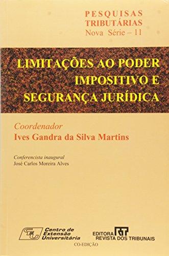 Limitac~oes Ao Poder Impositivo E Seguranca Juridica: Ives Gandra Da