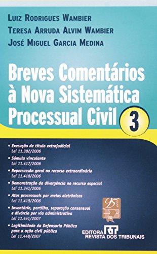 9788520330296: Breves Comentarios a Nova Sistematica Processual Civil - Vol.3