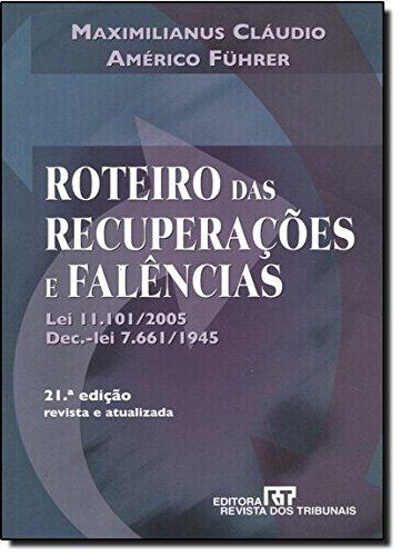 9788520333785: Roteiro Das Recuperacoes E Falencias: Lei 11,101/2005, Dec.-Lei 7,661/1945