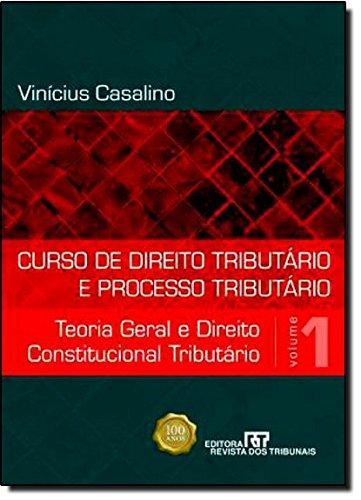 9788520343630: Curso de Direito Tributario e Processo Tributario: Teoria Geral e Direito Constitucional Tributario