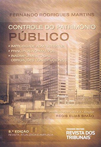 9788520349571: Controle do Patrimônio Público. Improbidade Administrativa Princípios Normativos Inadimplemento das Obrigações (Em Portuguese do Brasil)