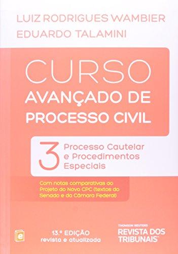 9788520351406: Curso Avançado De Processo Civil. Processo Cautelar E Procedimentos Especiais - Volume 3