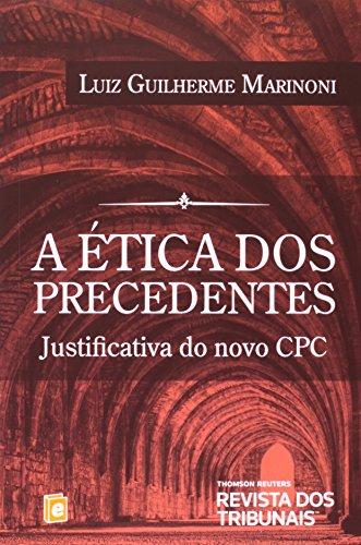 9788520354025: etica dos Precedentes, A: Justificativa do Novo Cpc