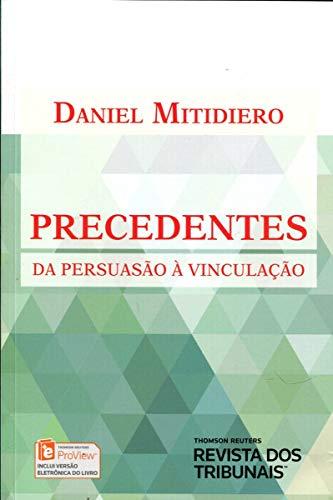 9788520367056: Precedentes da Persuasao a Vinculacao