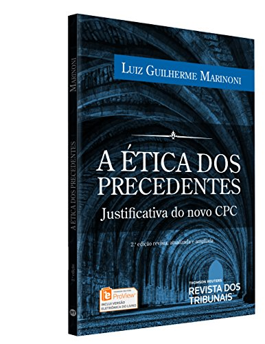9788520368022: etica dos Precedentes: Justificativa do Novo Cpc