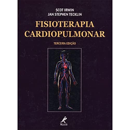 9788520411636: FISIOTERAPIA CARDIOPULMONAR - 3 ED.
