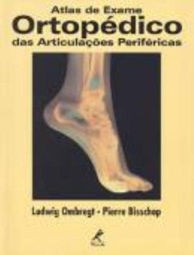 9788520411742: Atlas de Exame Ortopédico das Articulações Periféricas (Em Portuguese do Brasil)