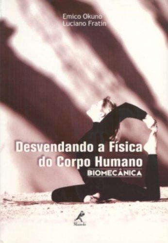 9788520416235: Desvendando a Física do Corpo Humano. Biomecânia (Em Portuguese do Brasil)