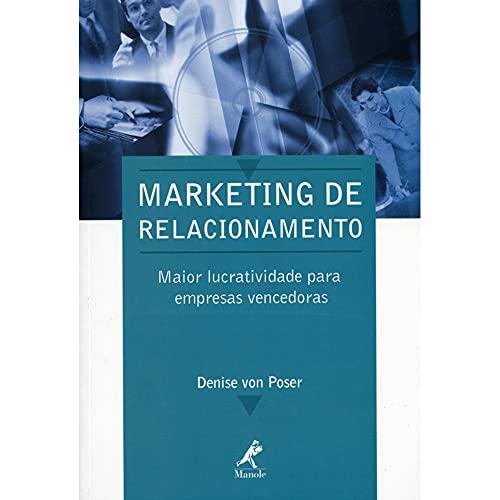 Marketing de Relacionamento: Denise Von Poser