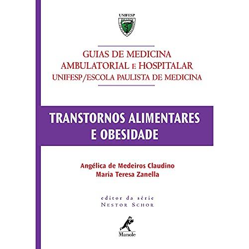 9788520422670: Transtornos Alimentares e Obesidade - Série Guias de Medicina Ambulatorial e Hospitalar Unifesp/ Escola Paulista de Medicina