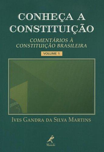 Conheca a Constituic~ao: Comentarios a Constituic~ao Brasileira: Ives Gandra Da