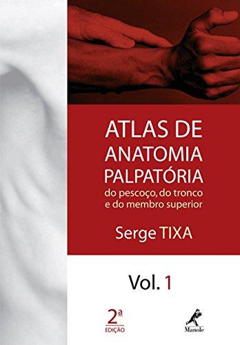 9788520427200: Atlas de Anatomia Palpatoria: Do Pescoco, do Tronco e do Membro Superior