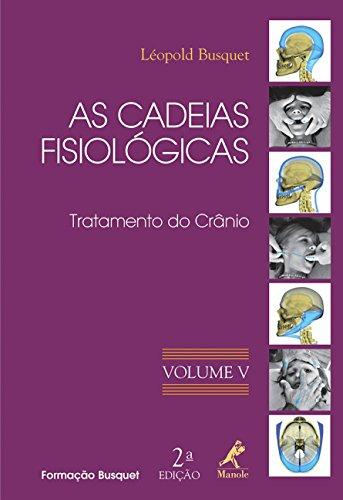 9788520427774: Cadeias Fisiologicas, As: Tratamento do Cr‰nio Volume 5