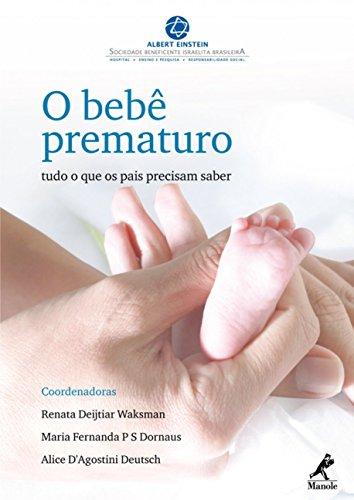 9788520431665: Bebe Prematuro, O: Tudo o que os Pais Precisam Saber