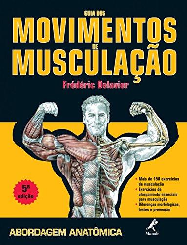 9788520431955: Guia dos Movimentos de Musculacao: Abordagem Anatªmica